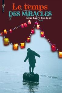 le temps des miracles - Anne Laure Bondoux